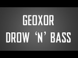 Geoxor - Drow 'n' Bass Drum and Bass