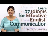 Learn 07 English idioms for effective communication Practice English speaking Fluent English