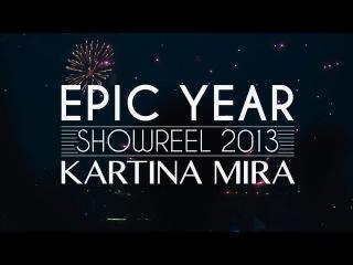 Kartina Mira / Showreel 2013