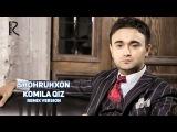 Shohruhxon - Komila qiz | Шохрухон - Комила киз (remix version)
