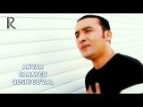 Anvar Sanayev - Qoshi go'zal Анвар Санаев - Коши гузал