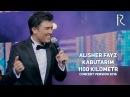 Alisher Fayz - Kabutarim 1100 kilometr Алишер - Кабутарим 1100 километр concert version 2016