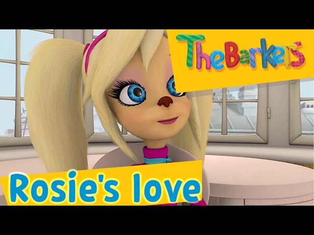 The Barkers Barboskins Rosie's love
