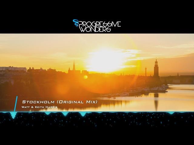Watt Keith Harris - Stockholm (Original Mix) [Music Video] [Progressive House Worldwide]