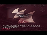Futuristic Polar Bears Qulinez - Kali (Original Mix)