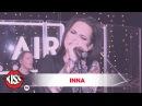 INNA - Cum Ar Fi Live @ Kiss FM