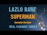 Lazlo Bane Karaoke Superman