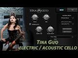 Tina Guo electric  acoustic cello VST - звуки виолончели