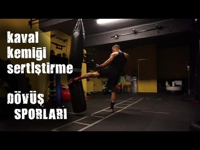 Kaval Kemigi sertlestirme | kick boks | mma | martial arts | dövüş sanatları