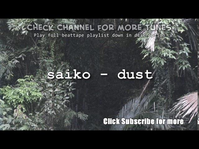 Saiko - dust - 8. purple flav - [full beattape in playlist]