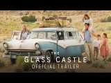 The Glass Castle (2017) Official Trailer  Brie Larson, Woody Harrelson, Naomi Watts