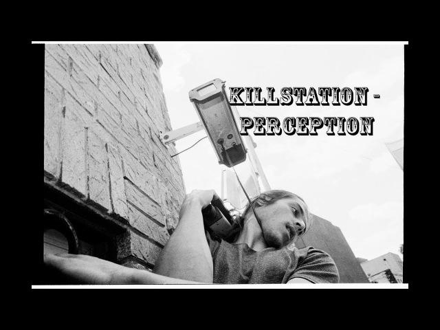 KILLSTATION - Perception[with rus sub]\Перевод