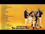 The Brothers Four's Greatest Hits The Best Of The Brothers Four
