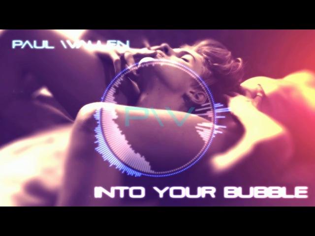 Paul Wallen - Into Your Bubble