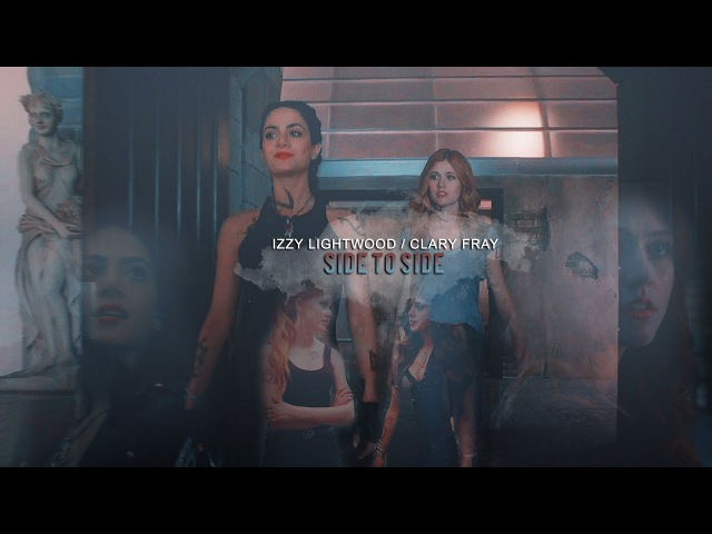 Isabelle Lightwood Clary Fray ● Side to side●