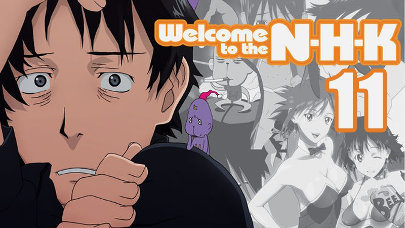 Добро пожаловать в NHK 11 Серия/Welcome to the N.H.K ep.11