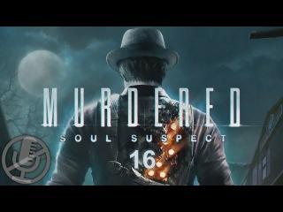 Murdered Soul Suspect Прохождение На Русском 16 — Проклятый поезд / Кабинет реставраторов