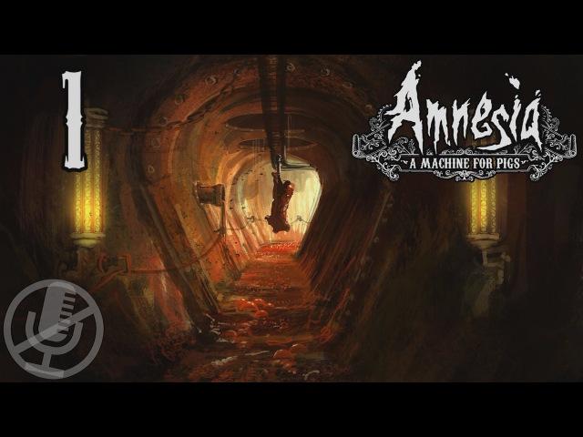 Amnesia A Machine for Pigs Прохождение На Русском 1 Прогулка по кукольному дому