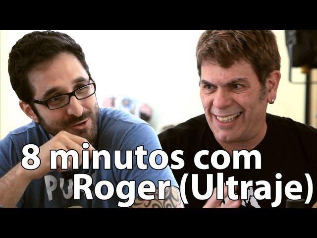 8 minutos - Roger (Ultraje a Rigor)