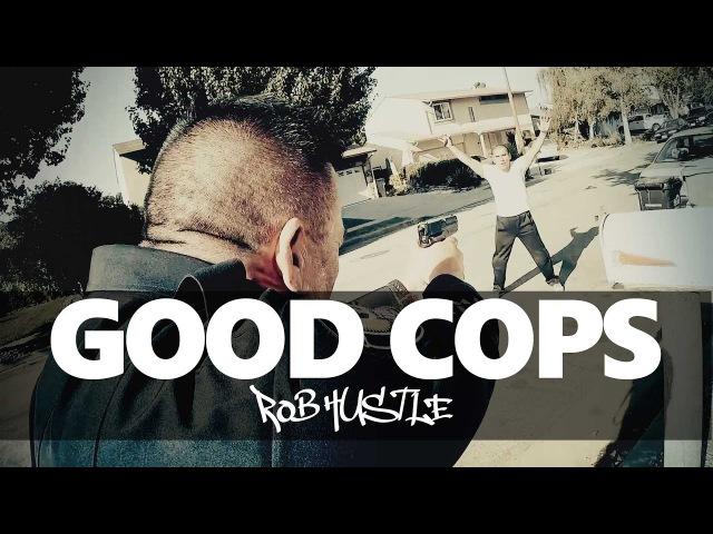 Good Cops - Rob Hustle