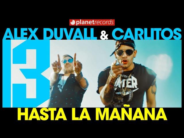 TRECE (ALEX DUVALL CARLITOS QVA LIBRE) - Hasta la Mañana