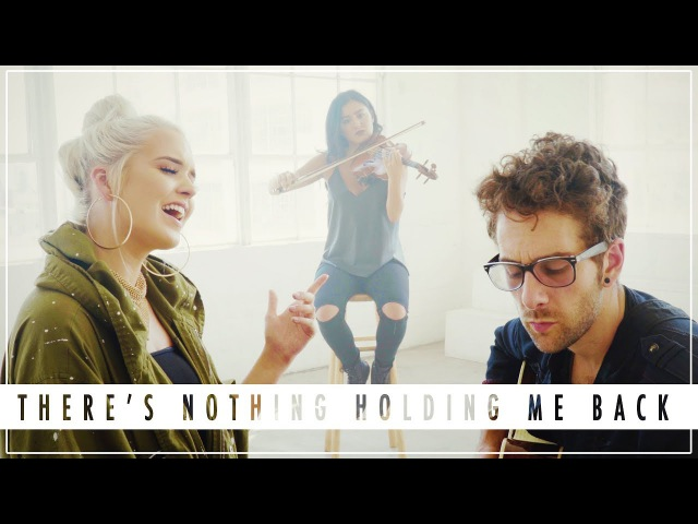 THERE'S NOTHING HOLDING ME BACK - Shawn Mendes   KHS, Macy Kate, Will Champlin COVER