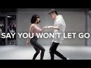 Say You Won't Let Go - James Arthur / May J Lee Bongyoung Park Choreography