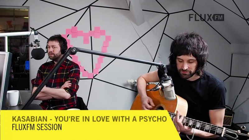 Kasabian - You're In Love With A Psycho live @FluxFM