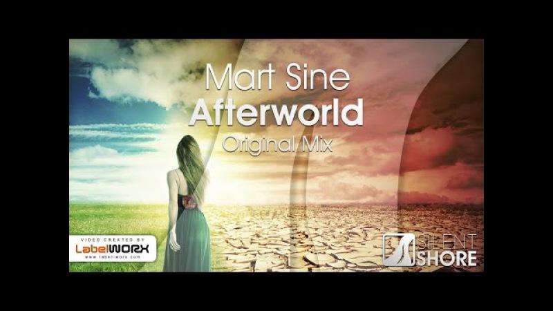 Mart Sine - Afterworld (Original Mix) [OUT NOW]