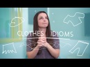 Weekly English Words with Alisha - Clothes Idioms