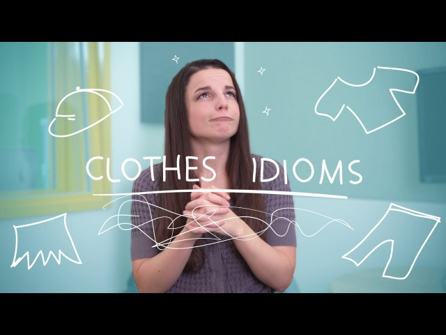 Weekly English Words with Alisha Clothes Idioms
