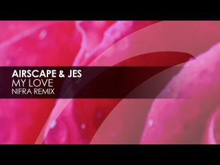 Airscape & JES - My Love (Nifra Remix) [Teaser]