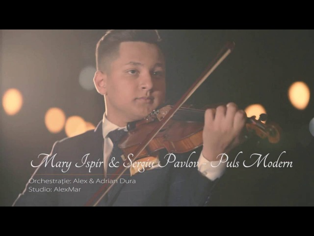Mary Ispir Sergiu Pavlov - Puls Modern