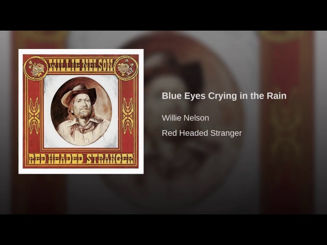 Blue Eyes Crying in the Rain