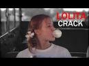 Lolita | crack 1 {edit}