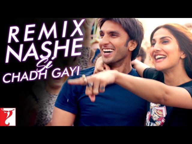 Remix Nashe Si Chadh Gayi Song   Befikre   Ranveer Singh   Vaani Kapoor   Aqeel Ali   Arijit Singh