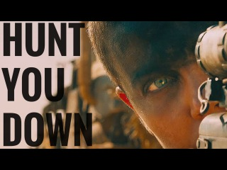 Hunt You Down | Mad Max