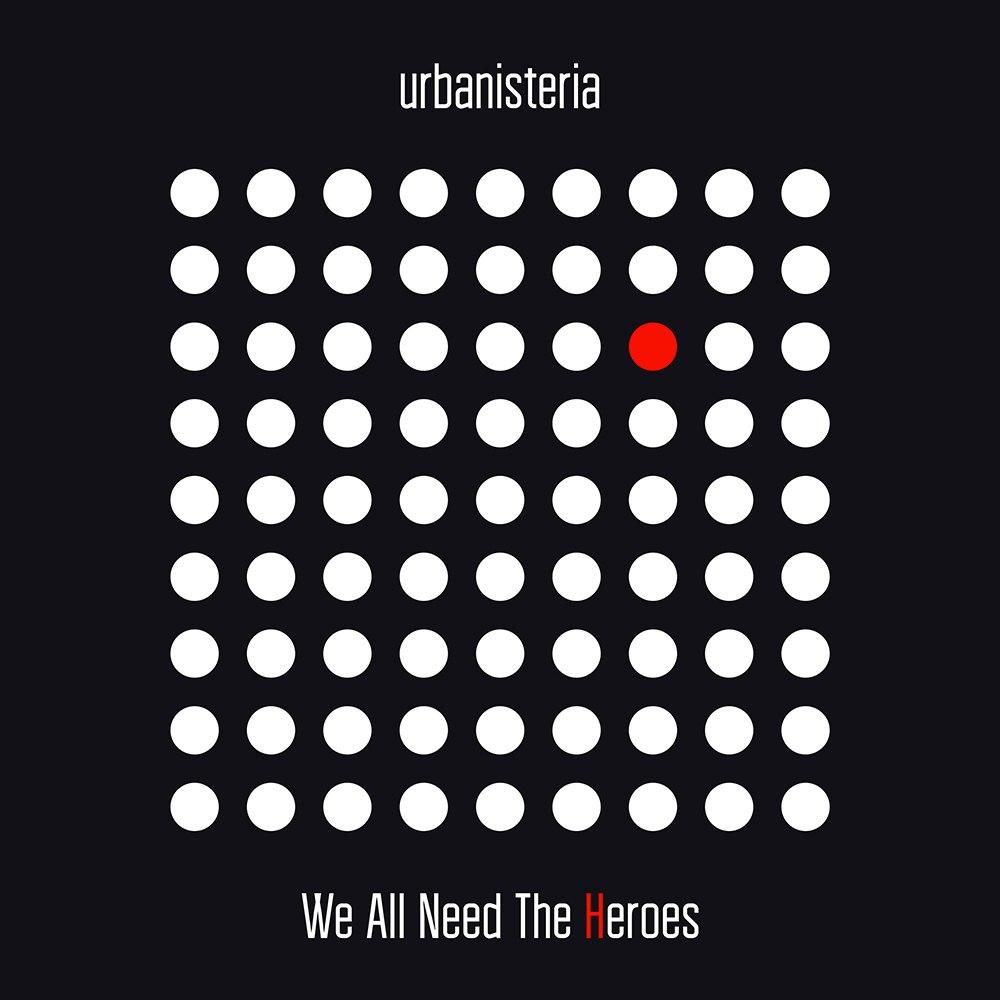 Новый сингл Urbanisteria–We All Need The Heroes