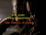 B.B. King, Tracy Chapman The Thrill Is Gone (1998)