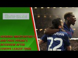 Henrikh Mkhitaryan's and Paul Pogba's interview after Europa League final