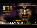Dj Malvado - After 22 (Kizomba) 2016 Album Mix 2017 - Eco Live Mix Com Dj Ecozinho
