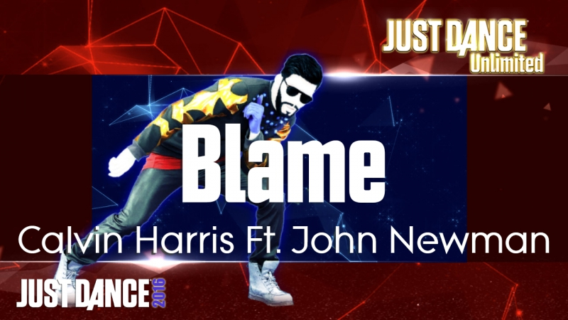 Just Dance Unlimited | Blame - Calvin Harris Ft. John Newman | Just Dance 2016