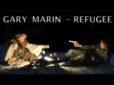 GARY MARIN - REFUGEE (Syrian Migrants - What Lies Ahead?) | Official Music Video | NEW 2016 | ROCK