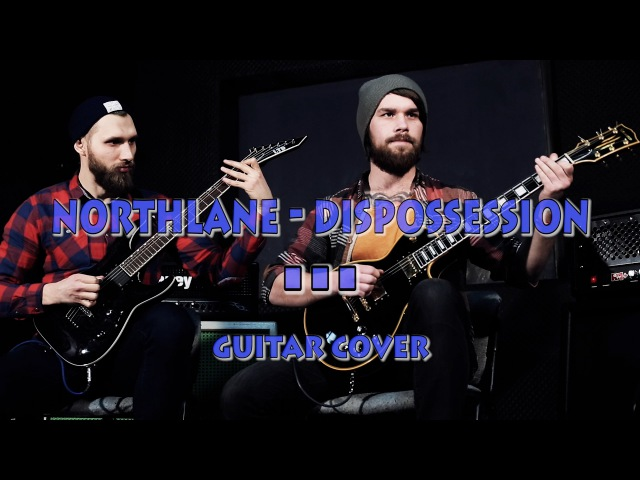 Northlane - dispossession (guitar cover by CHS)