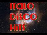 Итало - Диско 80, современный стиль,  ITALO DISCO  HITS