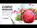 Copic markers speed drawing 17 / Рисую маркерами Copic новогодний шарик