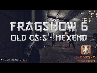 FRAGSHOW6 - by K1PISH for NEXEND - OLD CS:S