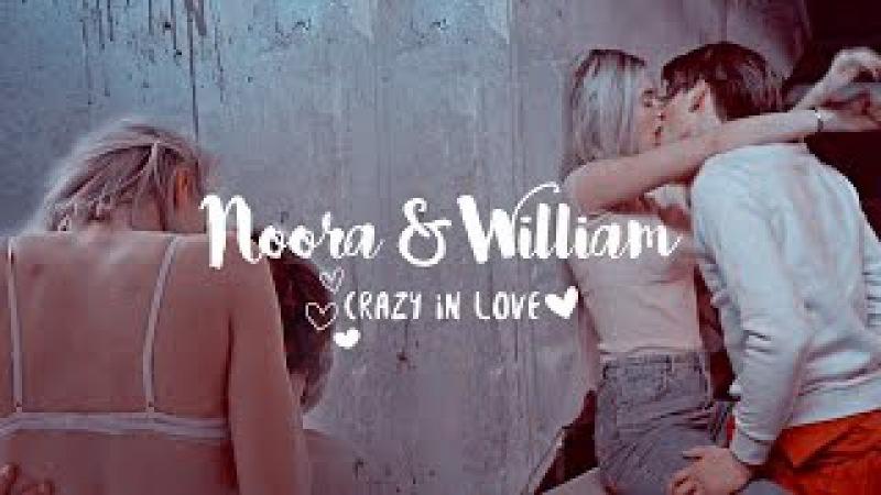 Noora and William || Crazy in Love