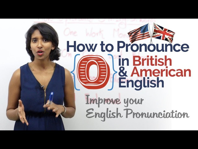 How to pronounce 'O' in British American English – Improve your Pronunciation Accent