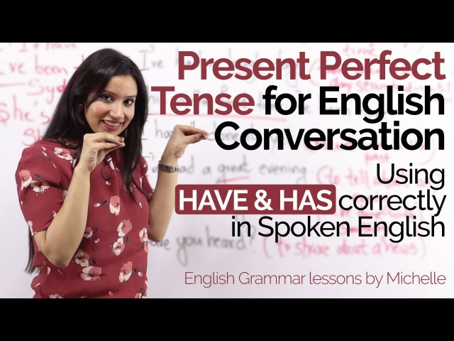 Using Have Has correctly - Present Perfect Tense in daily English Conversation–English Grammar